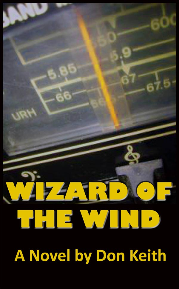 Wizard of the Wind broadcasting radio deejays Don Keith