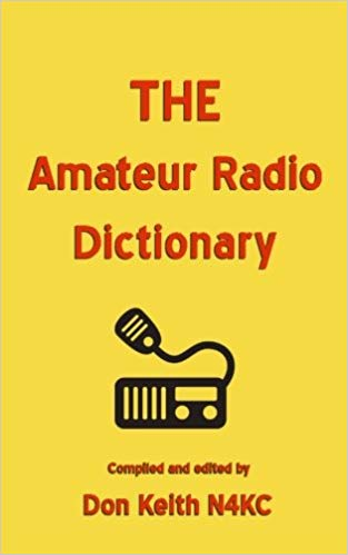 THE Amateur Radio Dictionary by Don Keith N4KC