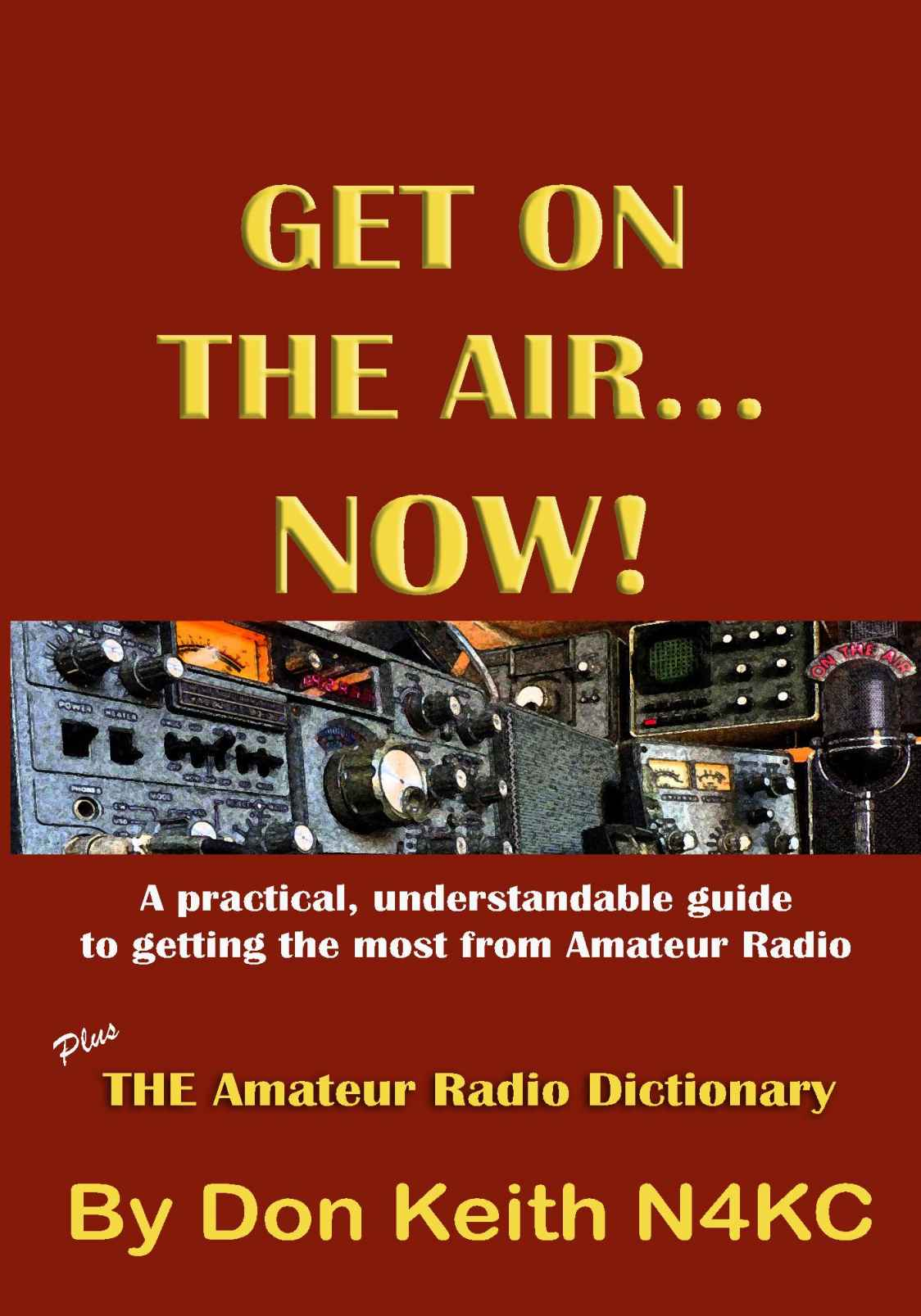 GET ON THE AIR...NOW! by Don Keith N4KC